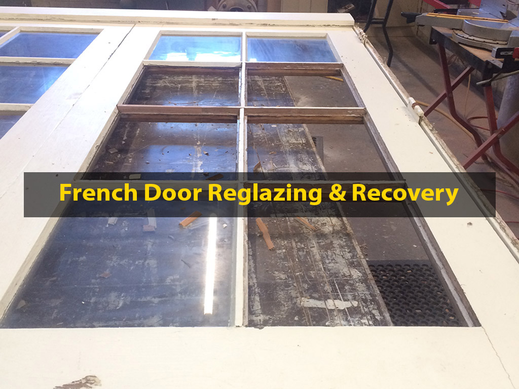 French Door, French Door Repair, French Doors, French Door Reglazing, Glass Reglazing, Glass Retrofitting, No. 8 Building Recyclers, Wellington